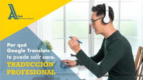 Por qué Google Translate te puede salir caro
